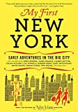 My first New York : early adventures in the big city : as remembered by actors, artists, athletes, chefs, comedians, film makers, mayors, models, moguls, porn stars, rockers, writers, and others / edited by David Haskell and Adam Moss
