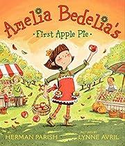 Amelia Bedelia's First Apple Pie de Herman…