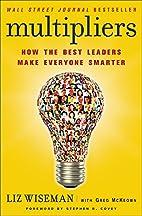 Multipliers: How the Best Leaders Make…