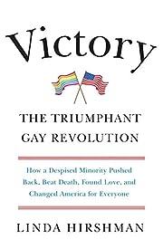 Victory: The Triumphant Gay Revolution de…