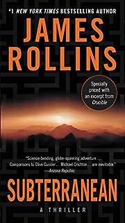 Subterranean: A Thriller by James Rollins