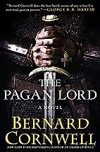 The Pagan Lord: A Novel (Saxon Tales) by…