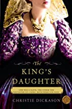 The King's Daughter: A Novel by…