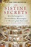 The Sistine secrets : Michelangelo's forbidden messages in the heart of the Vatican / Benjamin Blech & Roy Doliner