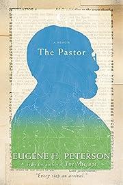 The Pastor: A Memoir por Eugene H. Peterson