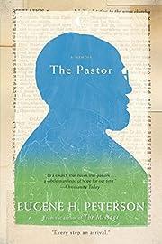 The Pastor: A Memoir av Eugene H. Peterson