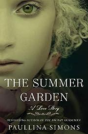The Summer Garden: A Love Story (The Bronze…