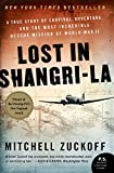 Lost in Shangri-La: A True Story of Survival, Adventure, and the Most Incredible Rescue Mission of World War II @amazon.com