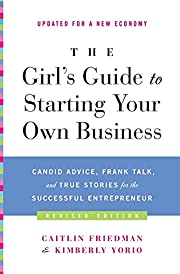 The Girl's Guide to Starting Your Own…