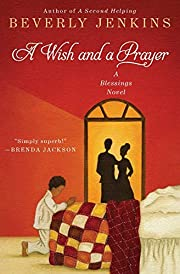 A Wish and a Prayer: A Blessings Novel…
