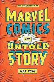 Marvel Comics : the untold story de Sean…