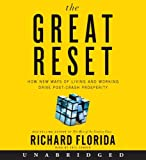 The great reset : how new ways of living and working drive post-crash prosperity / Richard Florida