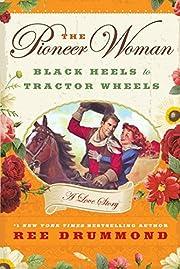 The Pioneer Woman: Black Heels to Tractor…