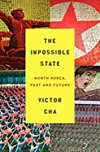 The Impossible State: North Korea, Past and…