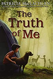 The Truth of Me de Patricia MacLachlan