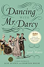 Dancing with Mr. Darcy: Stories Inspired by…