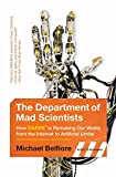 The Department of Mad Scientists: How DARPA Is Remaking Our World, from the Internet to Artificial Limbs @amazon.com
