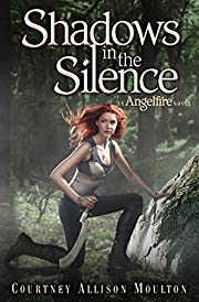 Shadows in the Silence (Angelfire #3) por…