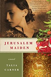 Jerusalem Maiden: A Novel af Talia Carner