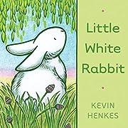 Little White Rabbit de Kevin Henkes