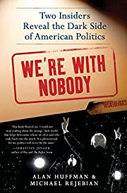 We're with Nobody: Two Insiders Reveal…
