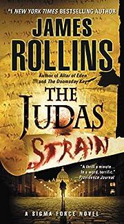 The Judas Strain: A Sigma Force Novel by…