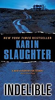 Indelible de Karin Slaughter