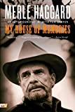 My house of memories : an autobiography / Merle Haggard with Tom Carter