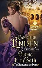 Blame It on Bath by Caroline Linden