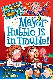 My Weirder School #6: Mayor Hubble Is in…