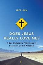 Does Jesus Really Love Me?: A Gay…