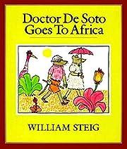 Doctor De Soto Goes to Africa de William…