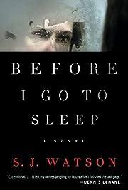 Before I Go to Sleep – tekijä: S J Watson