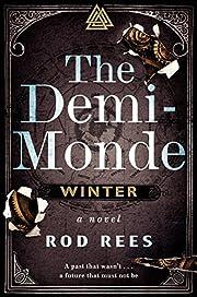 The Demi-Monde: Winter: A Novel (The…