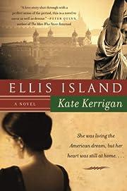 Ellis Island: A Novel af Kate Kerrigan