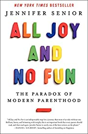 All Joy and No Fun: The Paradox of Modern…