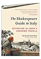The Shakespeare Guide to Italy: Retracing…