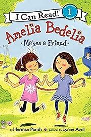Amelia Bedelia Makes a Friend (I Can Read…