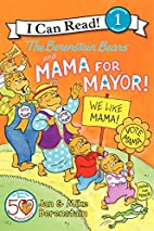 The Berenstain Bears and Mama for Mayor! by…