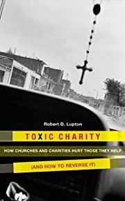 Toxic Charity: How Churches and Charities…