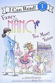 Fancy Nancy: Too Many Tutus (I Can Read…