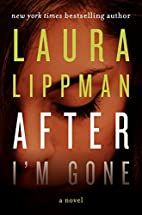 After I'm Gone: A Novel by Laura…