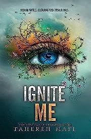 Ignite Me (Shatter Me) de Tahereh Mafi