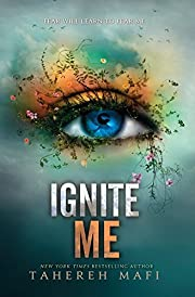 Ignite Me (Shatter Me, Band 3) por Tahereh…