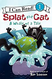 Splat the Cat: A Whale of a Tale (I Can Read…