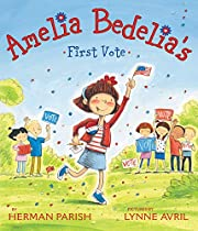 Amelia Bedelia's First Vote by Herman Parish