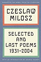 Selected and Last Poems: 1931-2004 by…