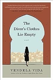 The Diver's Clothes Lie Empty: A Novel…