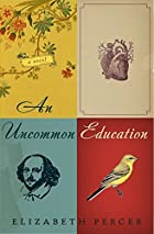 An Uncommon Education by Elizabeth Percer