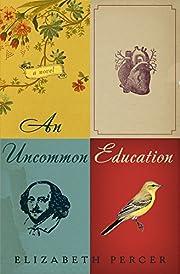 An Uncommon Education: A Novel – tekijä:…
